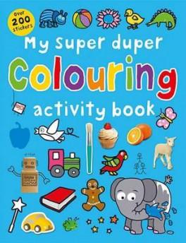 MY SUPER DUPER COLOURING ACTIVITY BOOK