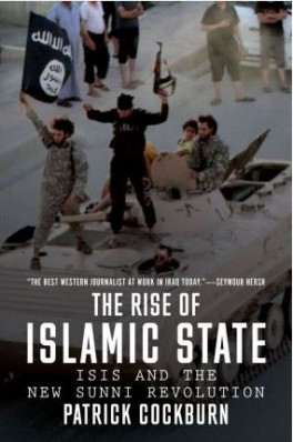 RISE OF ISLAMIC STATE, THE: ISIS AND THE NEW SUNNI REVOLUTION