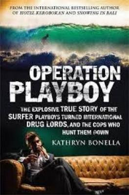 OPERATION PLAYBOY: PLAYBOY SURFERS TURNED INTERNATIONAL DRUG LORDS-THE  EXPLOSIVE