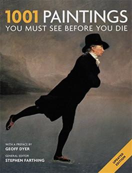 1001 PAINTINGS YOU MUST SEE BEFORE YOU DIE (UPDATED ED.)