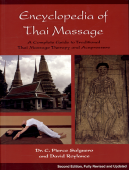 ENCYCLOPEDIA OF THAI MASSAGE: A COMPLETE GUIDE TO TRADITIONAL THAI MASSAGE THERAPY AND ACUPRESSURE (2ND ED.)