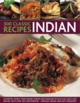300 CLASSIC RECIPES : INDIAN