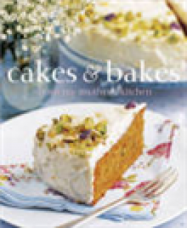 CAKES & BAKES FROM MY MOTHER'S KITCHEN