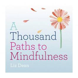 THOUSAND PATHS TO MINDFULNESS, A