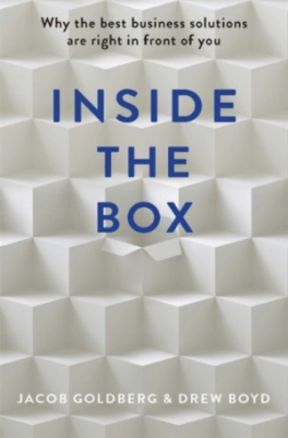 INSIDE THE BOX: WHY THE BEST BUSINESS SOLUTIONS ARE RIGHT IN FRONT OF YOU