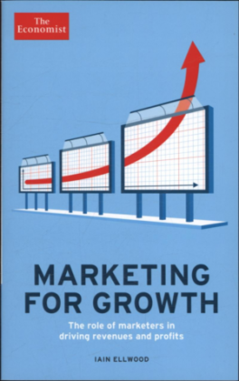 MARKETING FOR GROWTH: THE ROLE OF MARKETERS IN DRIVING REVENUES AND PROFITS