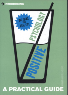 POSITIVE PSYCHOLOGY: A PRACTICAL GUIDE