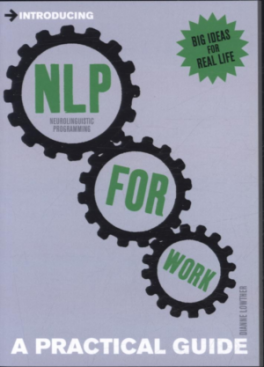 NLP FOR WORK: A PRACTICAL GUIDE