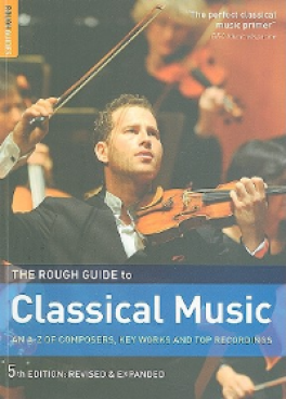 ROUGH GUIDE TO CLASSICAL MUSIC, THE (5TH ED.)