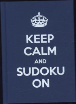 KEEP CALM AND SUDOKU ON