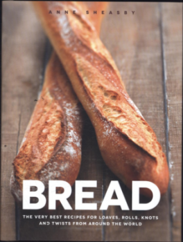 BREAD: THE VERY BEST RECIPES FOR LOAVES, ROLLS...FROM AROUND THE WORLD