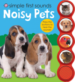 SIMPLE FIRST SOUNDS: NOISY PETS