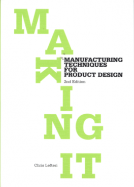 MAKING IT (2ND EDITION): MANUFACTURING TECHNIQUES FOR PRODUCT DESIGN