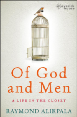 OF GOD AND MEN: A LIFE IN THE CLOSET