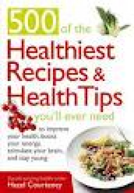 500 HEALTHIEST RECIPES AND HEALTHY TIPS COOKBOOK