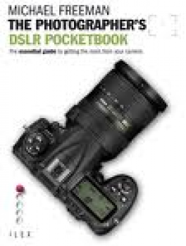 PHOTOGRAPHER'S DSLR POCKETBOOK, THE