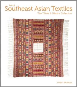 ART OF SOUTHEAST ASIAN TEXTILES: THE TILLEKE & GIBBINS COLLECTION