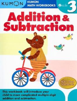 KUMON MATH WORKBOOK: ADDITION & SUBTRACTION (GRADE 3)