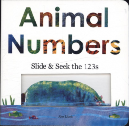 ANIMAL NUMBERS: SLIDE & SEEK THE 123S
