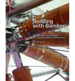 BUIDING WITH BAMBOO: DESIGN AND TECHNOLOGY OF A SUSTAINABLE ARCHITECTURE