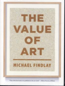 VALUE OF ART, THE: MONEY, POWER, BEAUTY