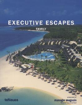 EXECUTIVE ESCAPES: FAMILY