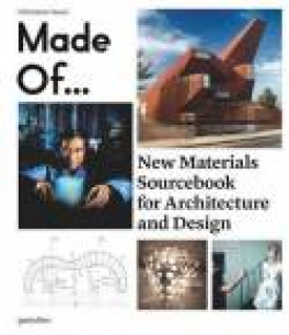 MADE OF..: NEW MATERIALS SOURCEBOOK FOR ARCHITECTURE AND DESIGN
