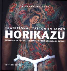 TRADITIONAL TATTOO IN JAPAN-HORIKAZU: LIFEWORK OF THE TATTOO MASTER FROM ASAKUSA IN TOKIO