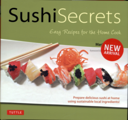 SUSHI SECRETS: SIMPLE RECIPES FOR THE HOME COOK