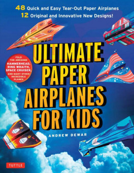 ultimate paper airplanes for kids the best guide to paper airplanes