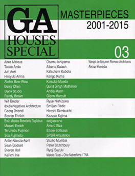 GA HOUSES SPECIAL 03: MASTERPIECES 2001-2015