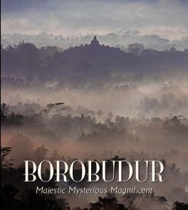 BOROBUDUR: MAJESTIC  MYSTERIOUS MAGNIFICENT