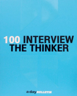 100 INTERVIEW THE THINKER