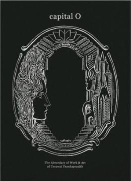 CAPITAL O: THE ABECEDARY OF WORK + ART OF TERAWAT TEANKAPRASITH