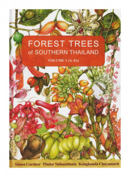 FOREST TREES OF SOUTHERN THAILAND VOLUME 1 (A-ES)