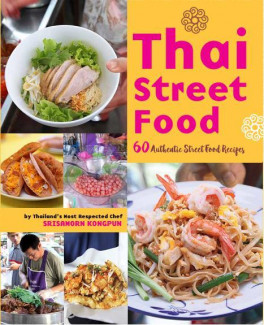 Thai street food 60 authentic street food recipes by thailands thai street food 60 authentic street food recipes by thailands most respected chef forumfinder Image collections