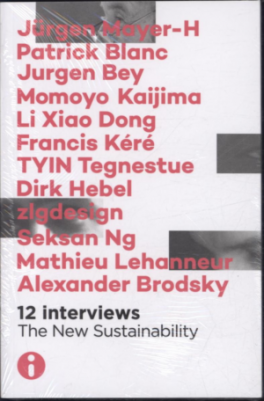 12 INTERVIEWS: THE NEW SUSTAINABILITY