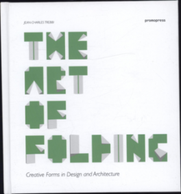 ART OF FOLDING: CREATIVE IN DESIGN AND ARCHITECTURE