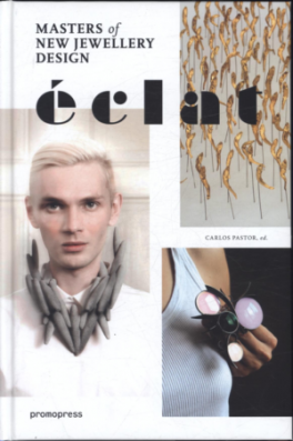 ECLAT: THE MASTERS OF NEW JEWELRY DESIGN