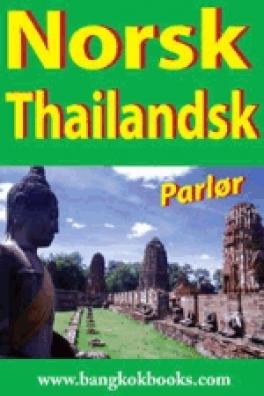 NORSK-THAILANDSK PARLOR (NORWEGIAN-THAI PHRASE BOOK)