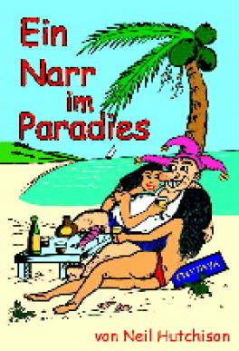 EIN NARR IM PARADIES (THE GERMAN EDITION OF FOOL IN PARADISE)