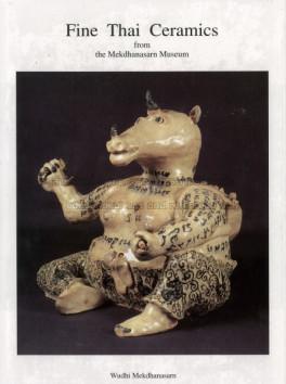 FINE THAI CERAMICS, FROM THE MEKHANASARN MUSEUM
