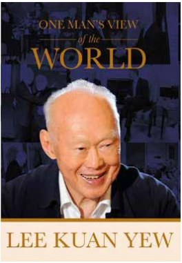 LEE KUAN YEW: ONE MAN'S VIEW OF THE WORLD