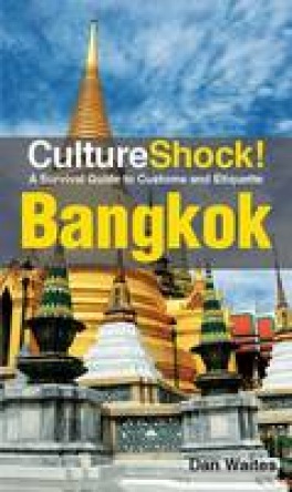 CULTURE SHOCK! BANGKOK : A SURVIVAL GUIDE TO CUSTOMS AND ETIQUTTE