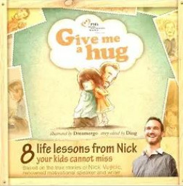 GIVE ME A HUG: 8 LIFE LESSONS FROM NICK