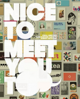 NICE TO MEET YOU TOO: VISUAL GREETINGS FROM BUSINESS CARDS TO IDENTITY PACKAGES