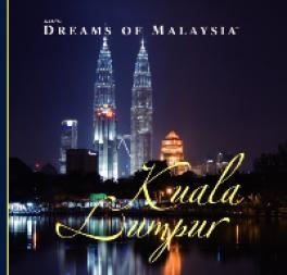 DREAMS OF MALAYSIA: KUALA LUMPUR