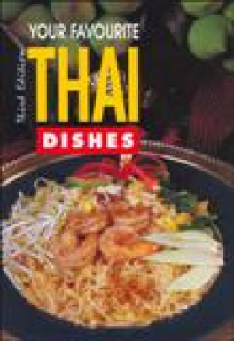 YOUR FAVOURITE THAI DISHES(E) THIRD EDITION