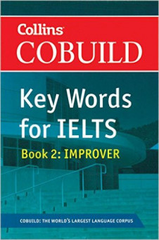 COLLINS COBUILD KEY WORDS FOR IELTS: BOOK 2 IMPROVER (FOR STUDENTS WHO WANT TO IMPROVE THEIR IELTS SCORE)
