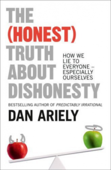 (HONEST) TRUTH ABOUT DISHONESTY, THE: HOW WE LIE TO EVERYONE - ESPECIALLY OURSELVES